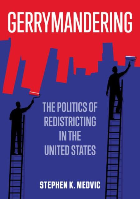 Gerrymandering: The Politics of Redistricting in the United States.